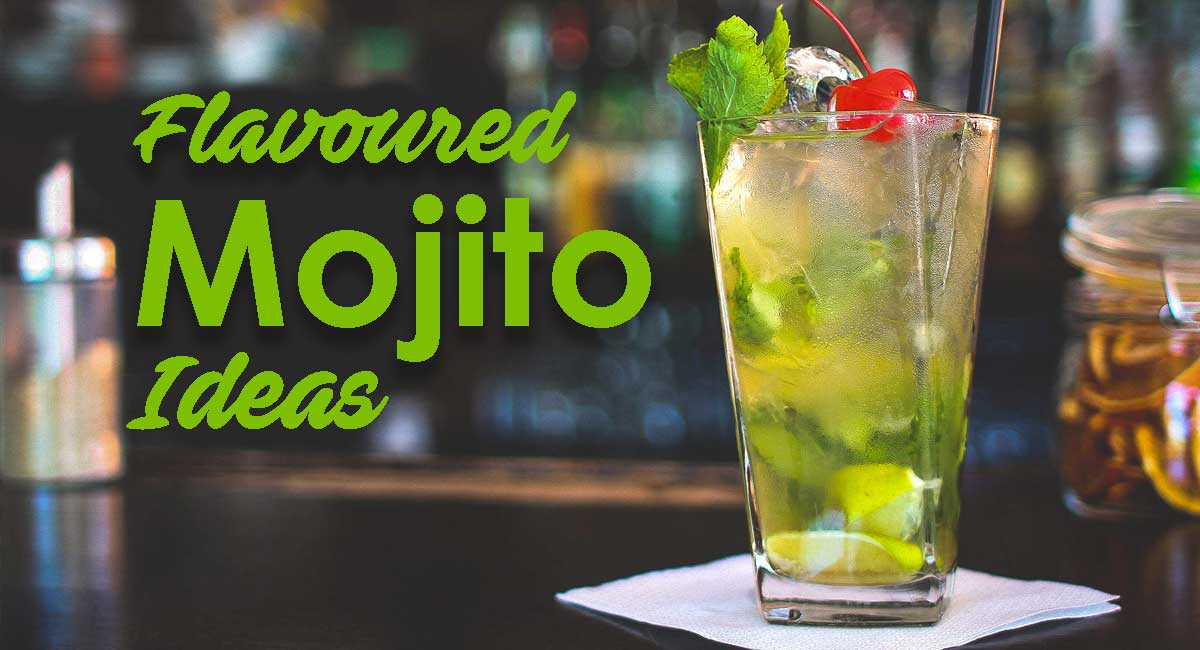 Flavored Mojito Ideas